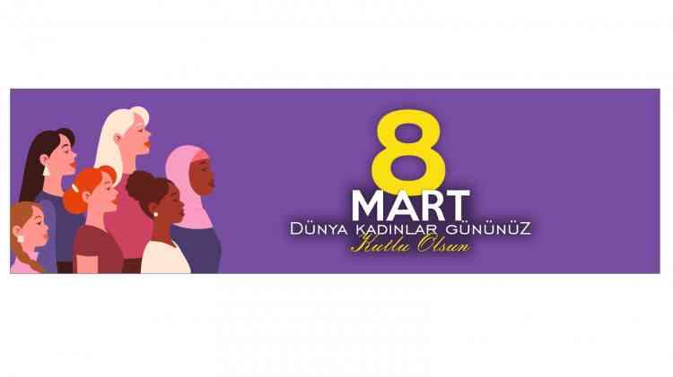 Tüm Kadınların 8 Mart Dünya Emekçi Kadınlar Günü'nü Kutlarız